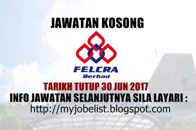 Jawatan Kosong FELCRA Berhad Jun 2017