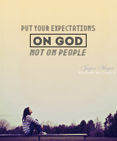 Put Your Expectations On God Quotes. QuotesGram