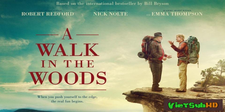 Phim Chuyến cuốc bộ trong rừng VietSub HD | A Walk in the Woods 2015