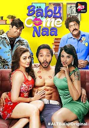 Baby Come Naa 2018 Hindi Alt Balaji Complete WEB DL 720p