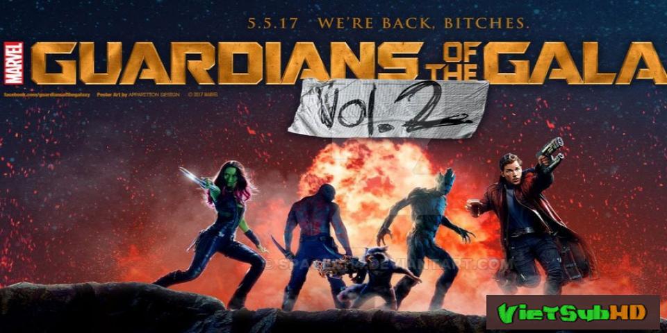 Phim Vệ Binh Dải Ngân Hà 2 Trailer VietSub HD | Guardians of the Galaxy Vol. 2 2017
