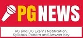 PG NEWS - Latest PG, UG Exam notification, schedules, Answer Keys
