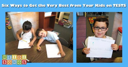 Six Ways to Get the Very Best from Your Kids on TESTS