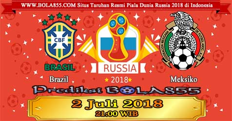 Prediksi Bola855 Brazil vs Mexico 2 Juli 2018