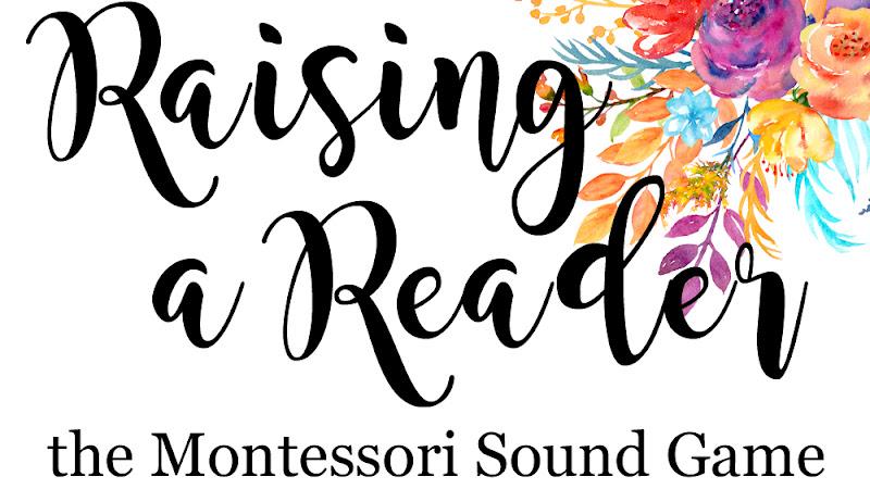 Raising a Reading: the Montessori Sound Game