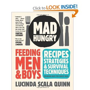 "Book Description Publication Date: October 16, 2009 Bring back the family meal!  Four hungry brothers. Three ravenous sons. A husband who loves to eat. Lucinda Scala Quinn has spent much of her life feeding the men and boys in her life and teaching them how to feed themselves. Now Scala Quinn—chef, television personality, and Martha Stewart Omnimedia's resident food guru—shares winning strategies for how to sate the seemingly insatiable, trade food for talk, and get men to manage in the kitchen.   She provides recipes for single-skillet meals and dinners that yield fabulous leftovers and that are a cinch to stretch for extra guests. Her grab-and-run breakfast will help kids start the day right, and her healthful drinks make it easier for guys to say no to soda. Scala Quinn's recipes are easy to prepare, affordable, and so good that even the most finicky eater will want to dig in.  Along with her cooking techniques and survival strategies (""Never be caught without bacon""), Quinn muses about life in a predominantly male household and provides empowering advice to feed guys' spirits as well as fill their bellies. With her help, homemade meals become second nature, nourishing both diner and cook."