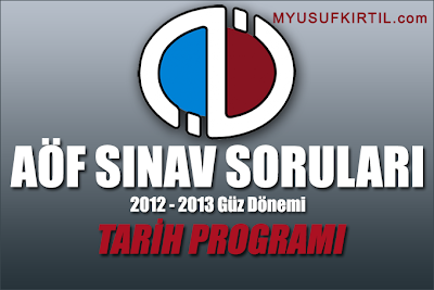 Açıköğretim Fakültesi ( AÖF ) Tarih Bölümü / Programı 2012 - 2013 Güz Dönemi Ara Sınav ( Vize ) Soruları İndir