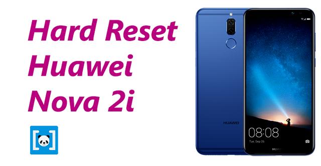 merupakan langkah awal untuk menanggulangi kerusakan dini pada ponsel Tutorial Cara Hard Reset Huawei Nova 2i, Lengkap!