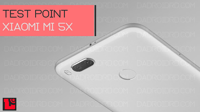 Bagaimana cara Test Point Xiaomi Mi 5X