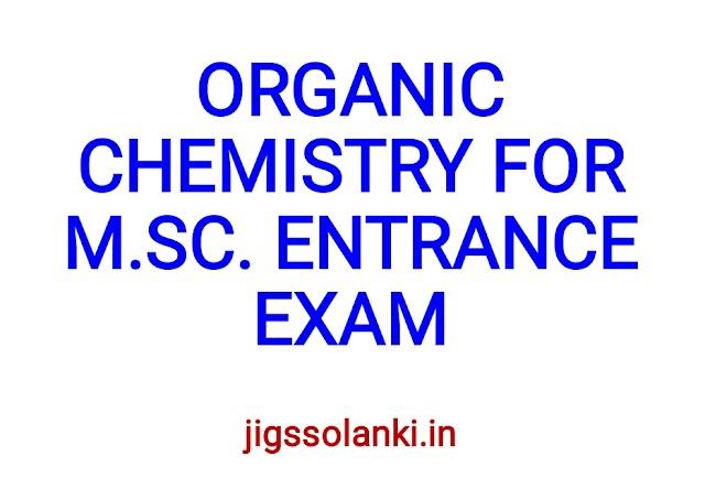 ORGANIC CHEMISTRY FOR M.SC. ENTRANCE EXAM