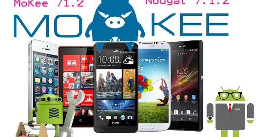 MoKee 71.2 [MK71.2] Android Nougat 7.1.2 Rom Download Links and Installation Guide   - Custom Droid Os