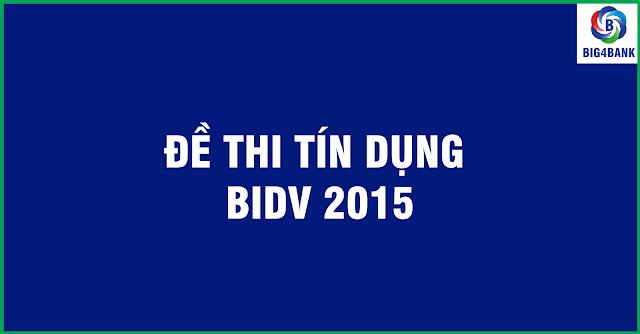 Đề Thi Tín Dụng BIDV Năm 2015