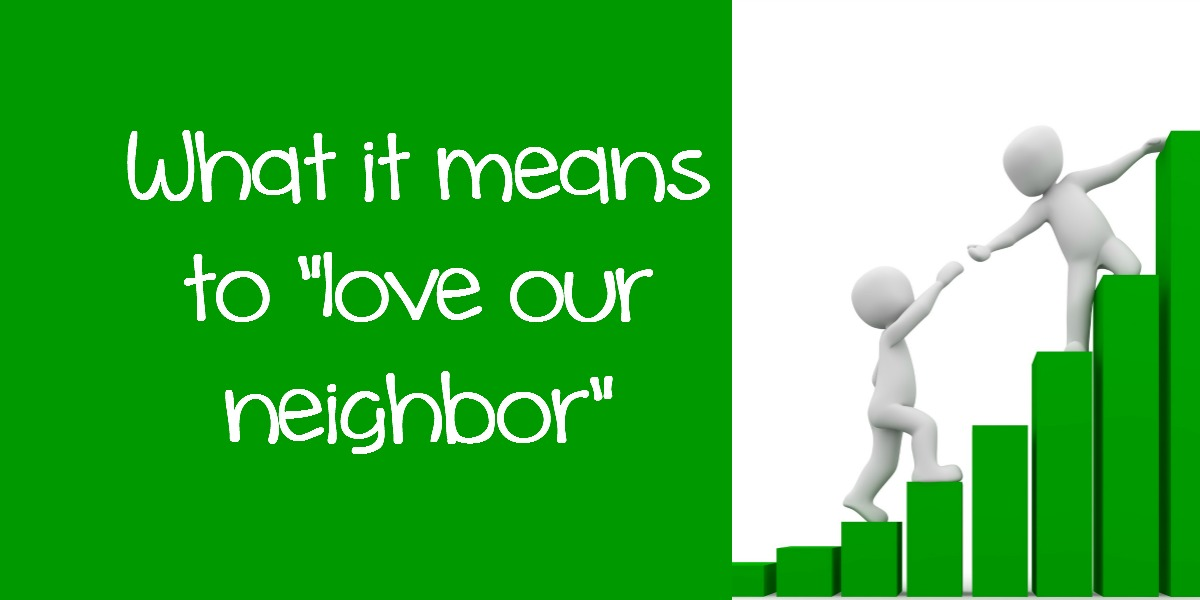 1 minute bible love notes what scripture means by love your neighbor
