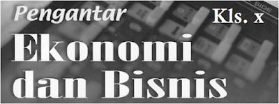 Download Soal UAS Ganjil SMK Kelas 10 Pengantar Ekonomi Bisnis Prog AK / OTP Th. 2018