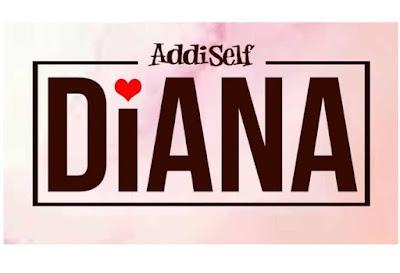 Addi Self – Diana (Prod. By MOG Beatz)