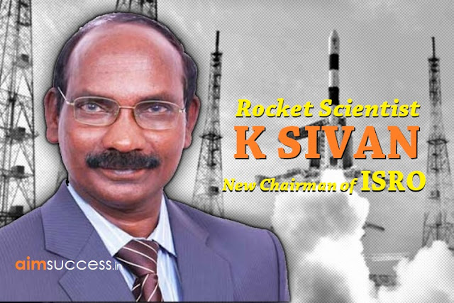 Rocket scientist K Sivan appointed as Chairman of ISRO