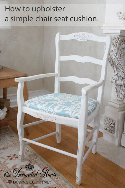 The Decorated House How To Upholster A Simple Chair Seat