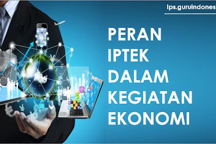 Peran Ilmu pengetahuan dan Teknologi Dalam Kegiatan Ekonomi