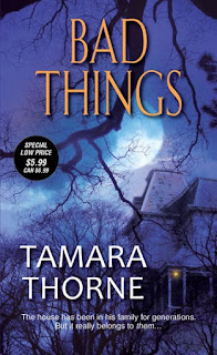 http://www.amazon.com/Bad-Things-Tamara-Thorne-ebook/dp/B00F2JIJAC/ref=asap_bc?ie=UTF8
