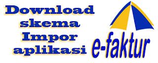 Download Skema Impor eFaktur Pajak Online