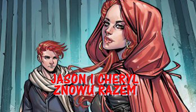 https://ultimatecomicspl.blogspot.com/2018/12/jason-i-cheryl-znowu-razem.html