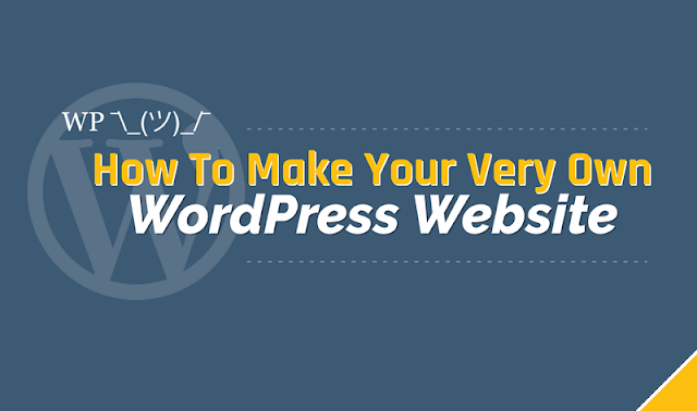 How To Make Your Very Own WordPress Website or Blog (Infographic)