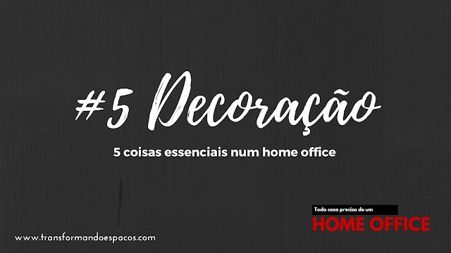 5 coisas essenciais num Home Office # 5 # Decoração
