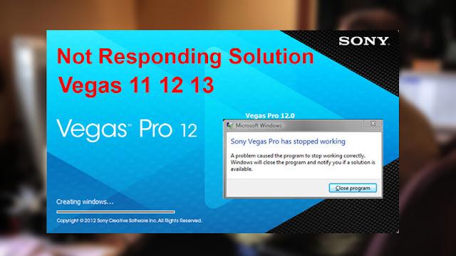 Cara Mengatasi Sony Vegas Not Responding
