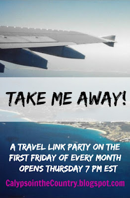 Take Me Away Travel Link Party - Link Up your travel posts on the first Friday of every month.