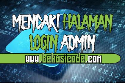 Cara Mencari Halaman Login Admin Suatu Website - Bekasi Code