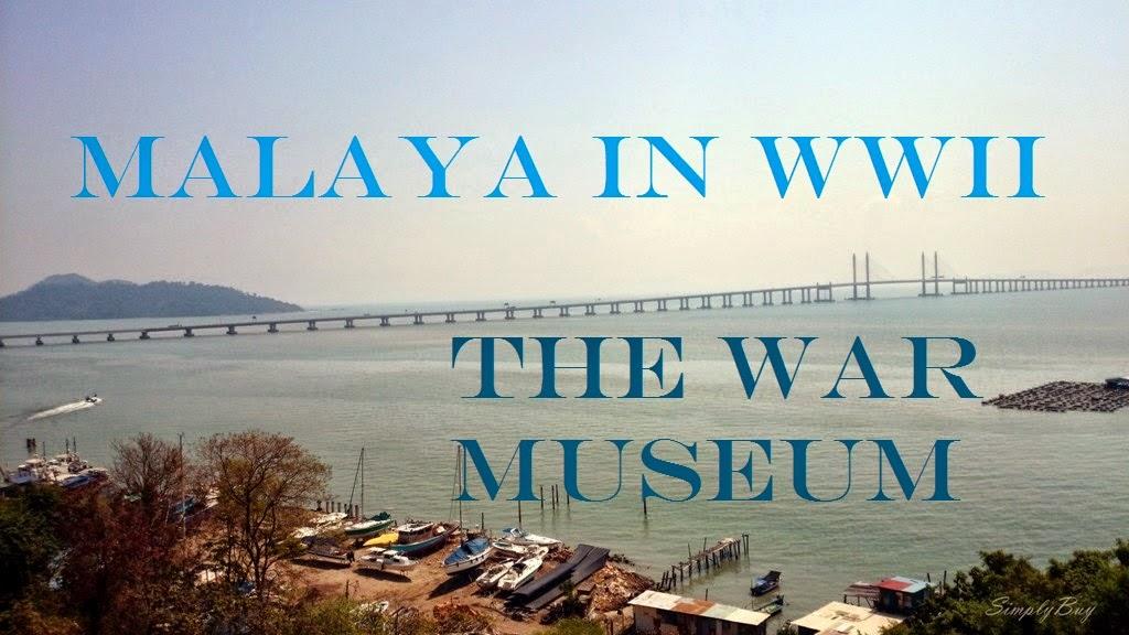 http://simplybuy8.blogspot.com/2014/03/penangs-war-museum-malaya-in-ww-ii.html