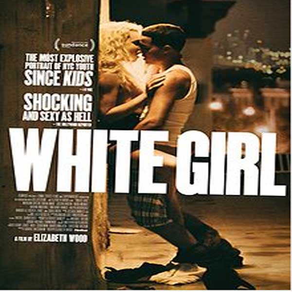 White Girl, Film White Girl, White Girl Trailer, White Girl Synopsis, White Girl Review, Download Poster Film White Girl 2-016