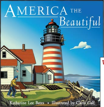 America the Beautiful the song by Katharine Lee Bates is in a beautiful picture book form with illustrations from Chris Gall.  Teachers and parents will enjoy this book for lessons or for all ages, toddlers to adutls, to enjoy.  Alohamora Open a Book http://www.alohamoraopenabook.blogspot.com/