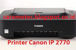 Spesifikasi Lengkap, Harga dan Keunggulan Printer Canon IP 2770