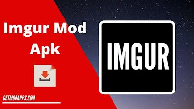 Imgur Mod Apk || Imgur Funny Meme & Gif Maker - Getmodapps.com