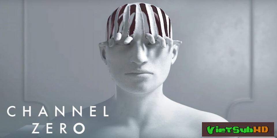 Phim Kênh Số 0 (phần 2) Tập 6/6 VietSub HD | Channel Zero (season 2) 2016