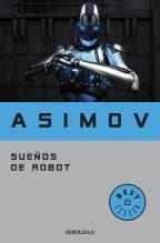 Isaac Asimov. Sueños de Robot