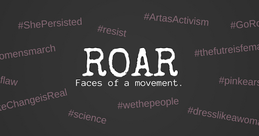 Welcome ROAR: Faces of a Movement - the blog