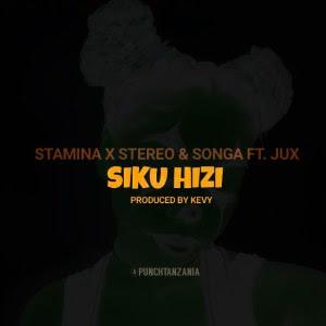 Stamina Ft Stereo ,Songa ,Jux – Siku Hizi