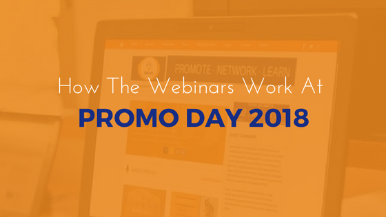 How The Webinars Work At #PromoDay2018