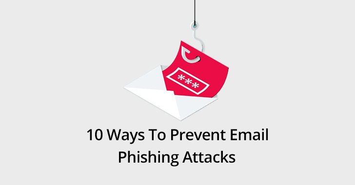 Phishing Attack Prevention: Best 10 Ways To Prevent Email Phishing Attacks  - Phishing 2BAttacks - 10 Ways To Prevent Email Phishing Attacks