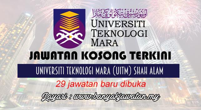 Jawatan Kosong Terkini 2017 di Universiti Teknologi Mara (UiTM) Shah Alam