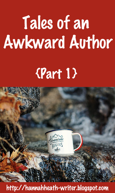 Tales of an Awkward Author - Part 1