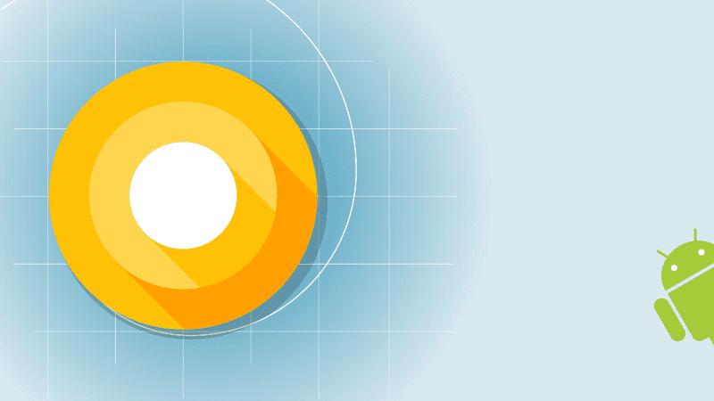 جوجل I/O 2017 : أندرويد O