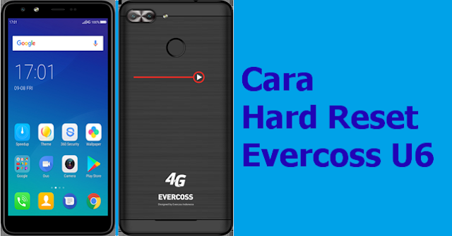 Cara Hard Reset Evercoss U6 Xtream 1 Plus