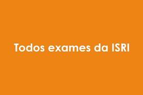Baixe Todos exames da ISRI
