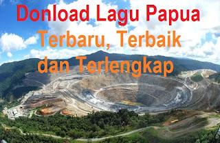 Download Lagu Terbaru, Terbaik dan Terlengkap Papua