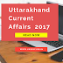 Uttarakhand Current Affairs 2017 | Important news March 2017