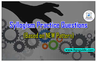 """Syllogism Practice Questions (Based on NEW Pattern) """"COMBO"""" for SBI PO Mains& Upcoming Exams 2017"""