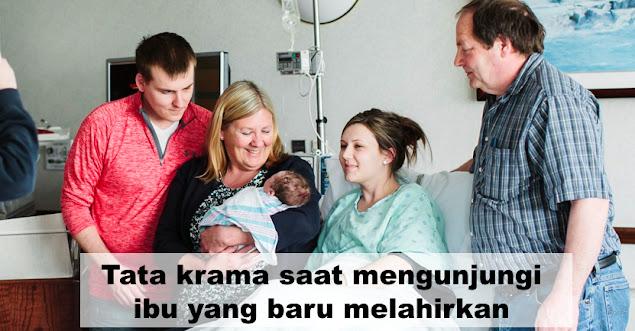 Tata krama saat mengunjungi ibu yang baru melahirkan